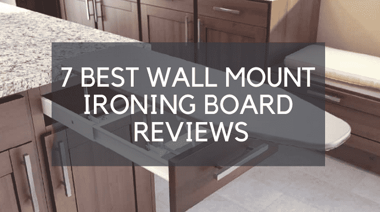 Best Wall Mount Ironing Boards Review