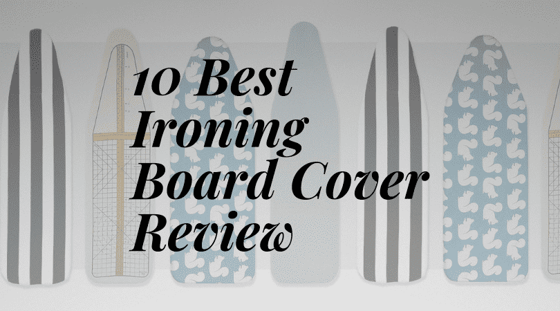 best ironing boards cover reviews