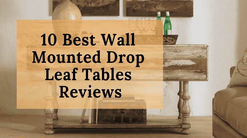 Best Wall Mounted Drop Leaf Tables