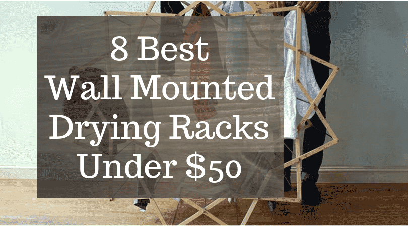 Best Wall Mounted Drying Racks Under $50-