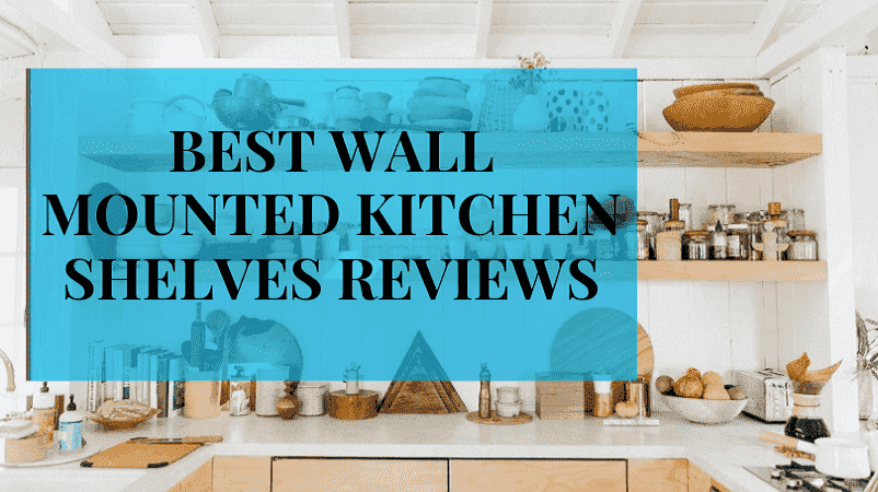 Wall Mounted Kitchen Shelves Review-