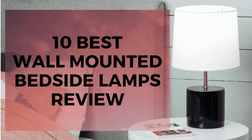 best wall mounted bedside lamps reviews