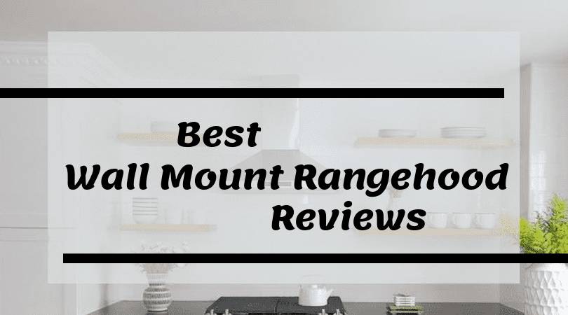 Best Wall Mount Rangehood
