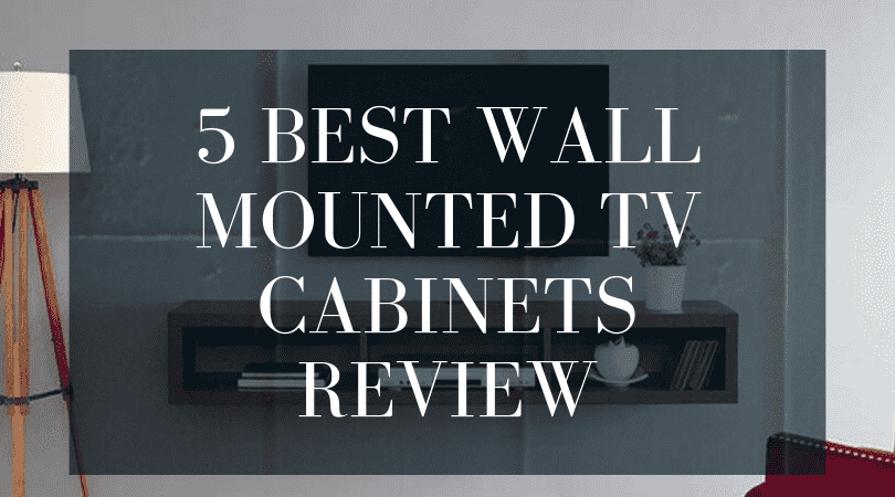 5 Best Wall Mounted Tv Cabinet Reviews