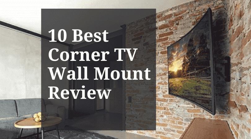 Best Corner TV Wall Mount Reviews
