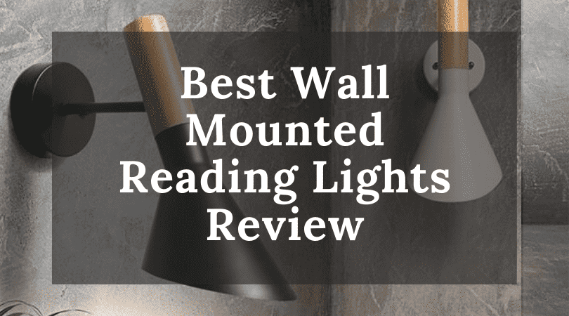 Best Wall Mounted Reading Lights Review