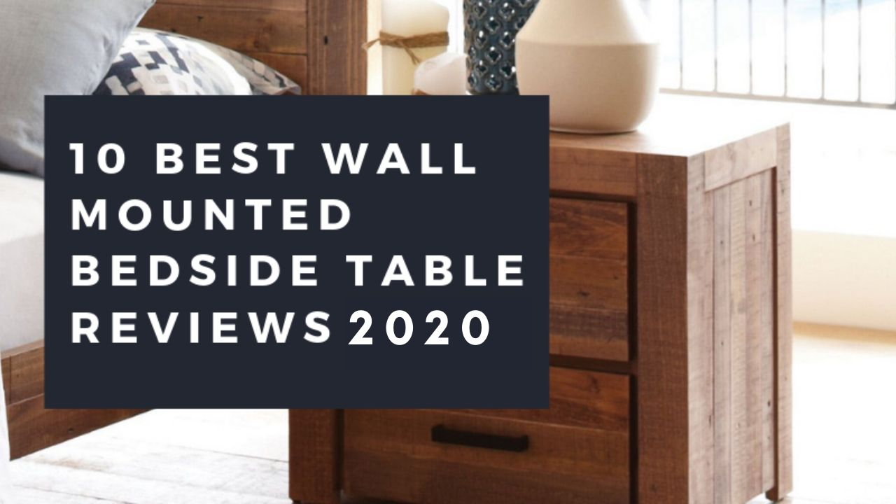 best-wall-mounted-bedside-table-reviews