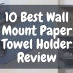 Best Wall Mount Paper Towel Holder Review-min