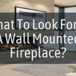 What To Look For In A Wall Mounted Fireplace
