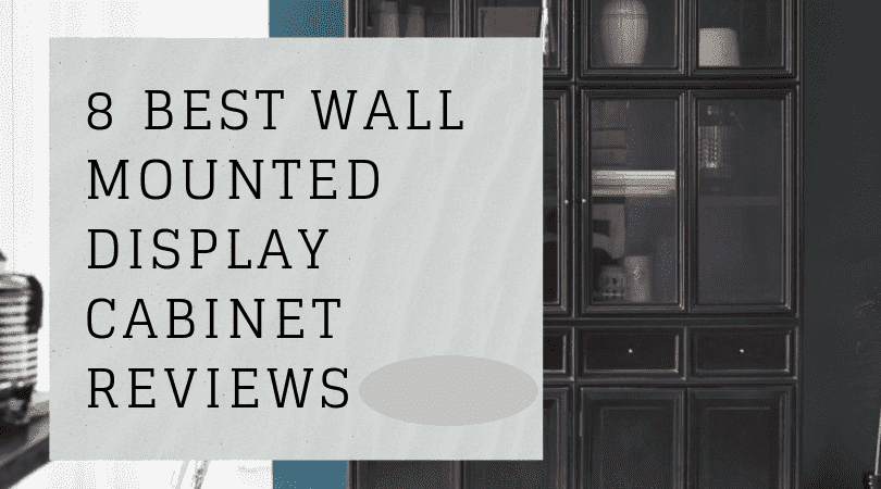 best wall mounted display cabinet review